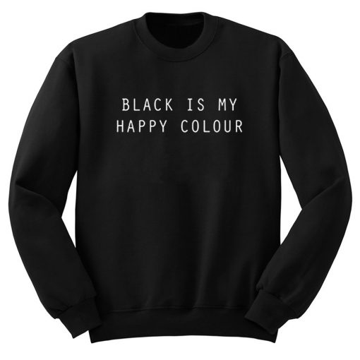 Black Is My Happy Colour Sweatshirt