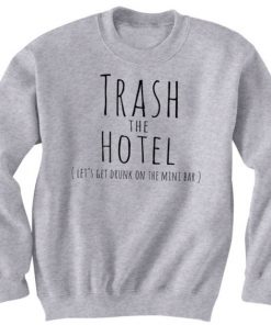 Trash The Hotel Sweatshirt