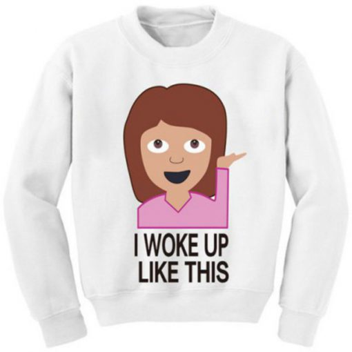 I Woke Up Like This Emoji Sweatshirt