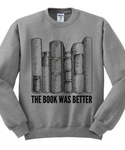 The Book Was Better Graphic Sweatshirt
