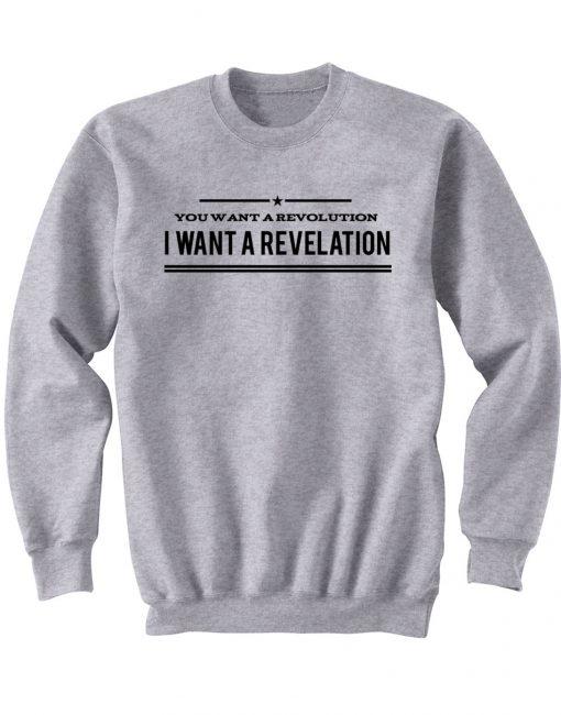 I Want A Revelation Sweatshirt