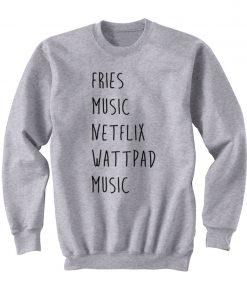 Fries Music Netflix Wattpad Music Sweatshirt