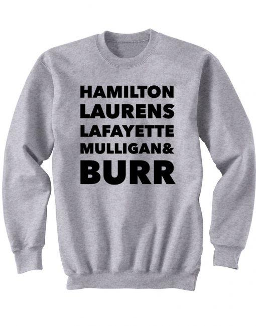Hamilton Laurens Lafayette Mulligan & Burr Sweatshirt