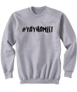 #YAYHAMLET Sweatshirt
