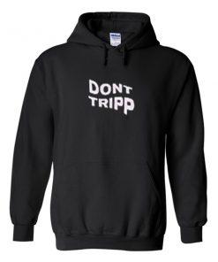 Dont Tripp Hoodie