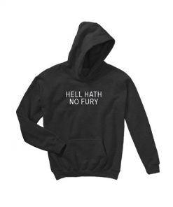 Hell Hath No Fury Hoodie