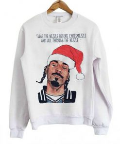 Twas The Nizzle Before Christmizzle Snopp Dogg Sweatshirt