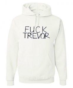 Fuck Trevor Hoodie
