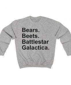 Bears Beets Battlestar Galatica Sweatshirt