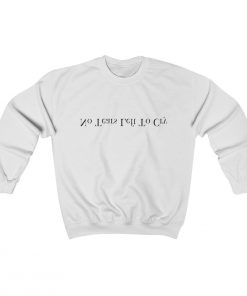 No Tears Left To Cray Sweatshirt