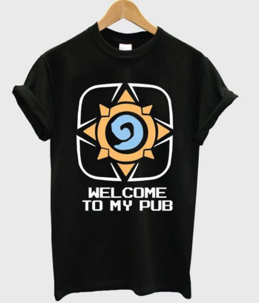 Welcome To My Pub T-shirt