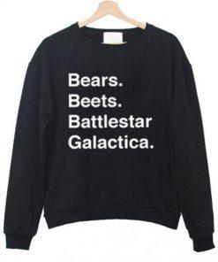 Bears Beets Battlestar Galactica Sweatshirt