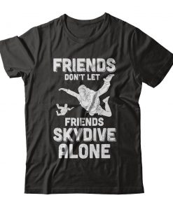 Friends Skydive Alone T-shirt