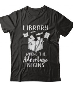 Library Where The Adventure Begins T-shirt