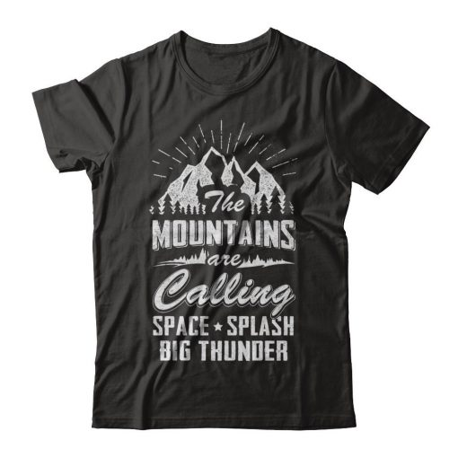 The Mountain Are Calling Space Splash Big Thunder T-shirt